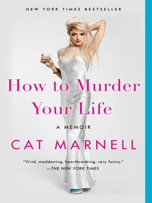 Title details for How to Murder Your Life by Cat Marnell - Wait list