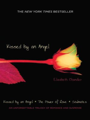 cover image of Kissed by an Angel; The Power of Love; Soulmates