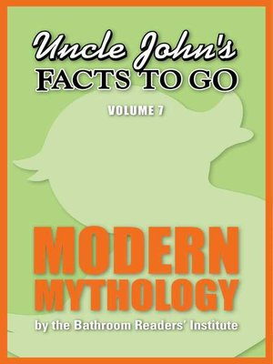 cover image of Uncle John's Facts to Go Modern Mythology