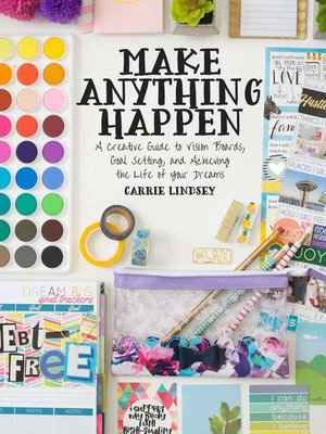 cover image of Make Anything Happen