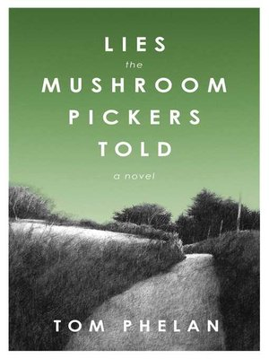 cover image of Lies the Mushroom Pickers Told