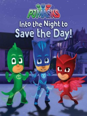 cover image of Into the Night to Save the Day!