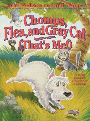 cover image of Chomps, Flea, and Gray Cat (That's Me!)