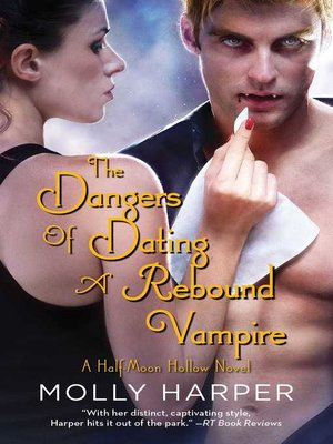 cover image of The Dangers of Dating a Rebound Vampire