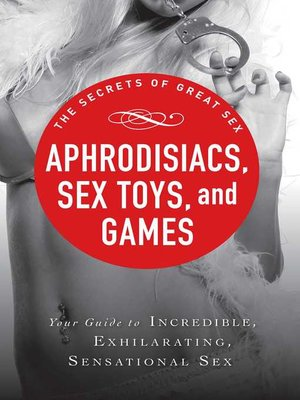 cover image of Aphrodisiacs, Sex Toys, and Games