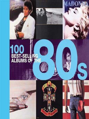 cover image of 100 Best-selling Albums of the 80s