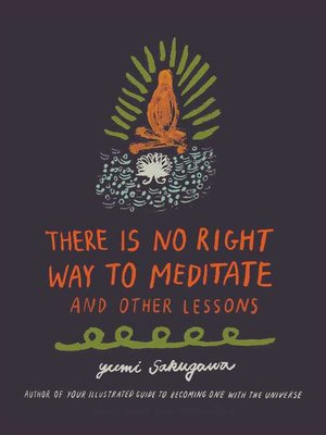cover image of There Is No Right Way to Meditate