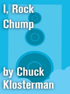 cover image of I, Rock Chump