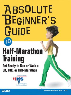 Absolute Beginners Guide To Half Marathon Training By Heather Hedrick OverDrive Rakuten EBooks Audiobooks And Videos For Libraries