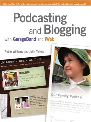 cover image of Podcasting and Blogging with GarageBand and iWeb