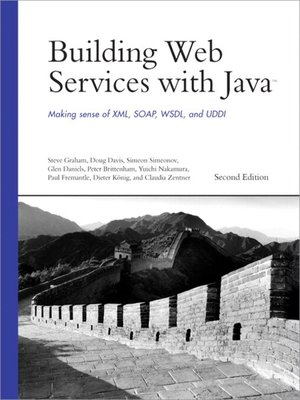 cover image of Building Web Services with Java: Making Sense of XML, SOAP, WSDL, and UDDI