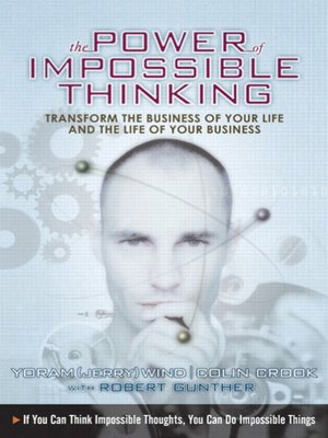 The Power of Impossible Thinking by Colin Cook · OverDrive