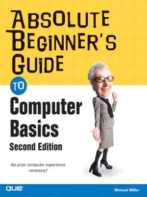 cover image of Absolute Beginner's Guide to Computer Basics