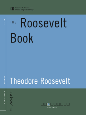 cover image of The Roosevelt Book (World Digital Library Edition)