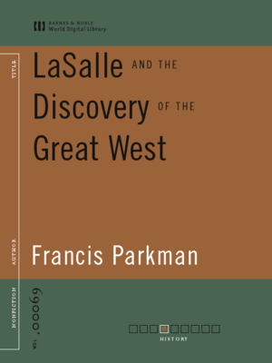 cover image of LaSalle and the Discovery of the Great West (World Digital Library Edition)