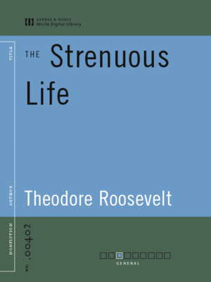 cover image of The Strenuous Life (World Digital Library Edition)