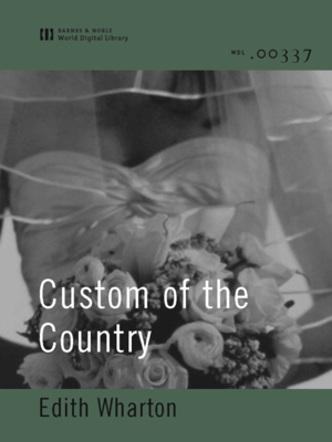 cover image of Custom of the Country (World Digital Library Edition)