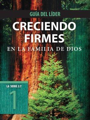 cover image of Creciendo firmes en la familia de Dios, Guía del líder