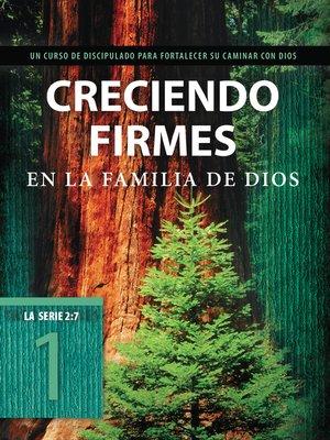 cover image of Creciendo firmes en la familia de Dios