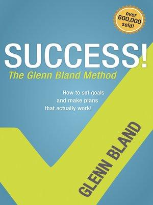 cover image of Success! the Glenn Bland Method