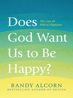 cover image of Does God Want Us to Be Happy?