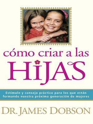 cover image of Cómo criar a las hijas