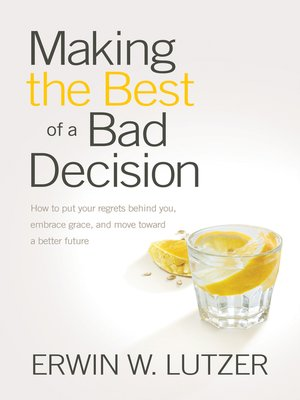 cover image of Making the Best of a Bad Decision