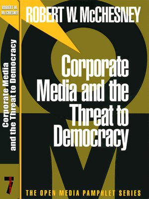 cover image of Corporate Media and the Threat to Democracy