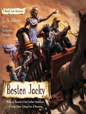 cover image of Boston Jacky: Being an Account of the Further Adventures of Jacky Faber, Taking Care of Business