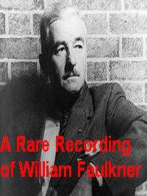 cover image of A Rare Recording of William Faulkner