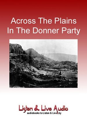 cover image of Across the Plains in the Donner Party