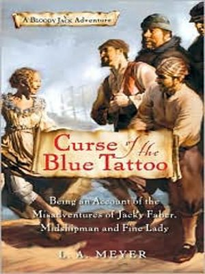 cover image of Curse of the Blue Tattoo: Being an Account of the Misadventures of Jacky Faber, Midshipman and Fine Lady