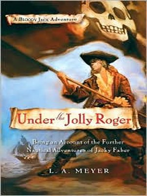 cover image of Under the Jolly Roger: Being an Account of the Further Nautical Adventures of Jacky Faber