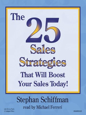 cover image of The 25 Sales Strategies That Will Boost Your Sales Today!