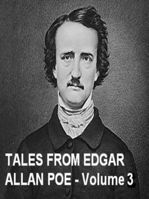 cover image of Tales from Edgar Allan Poe, Volume 3