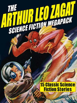 cover image of The Arthur Leo Zagat Science Fiction Megapack