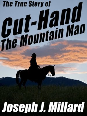 cover image of The True Story of Cut-Hand the Mountain Man