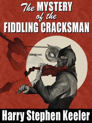 cover image of The Mystery of the Fiddling Cracksman