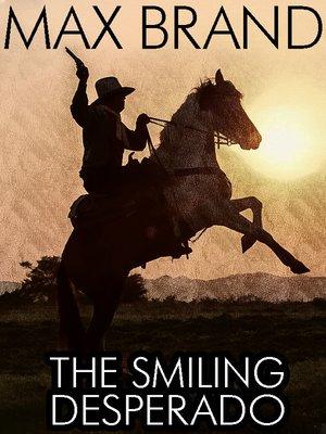 cover image of The Smiling Desperado