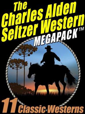 cover image of The Charles Alden Seltzer Megapack