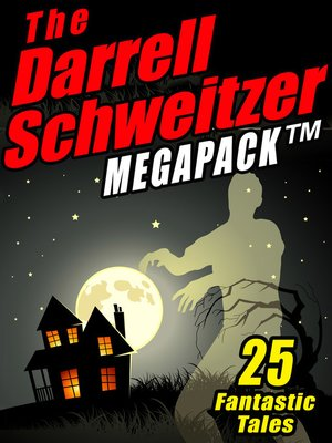 cover image of The Darrell Schweitzer Megapack
