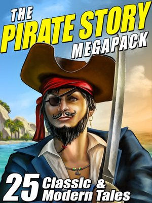 cover image of The Pirate Story Megapack