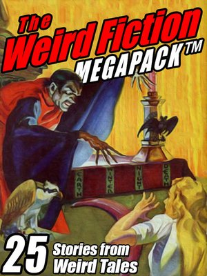 cover image of The Weird Fiction Megapack