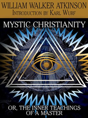 cover image of Mystic Christianity, or The Inner Teachings of the Master