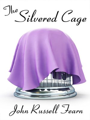 cover image of The Silvered Cage