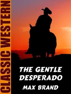 cover image of The Gentle Desperado