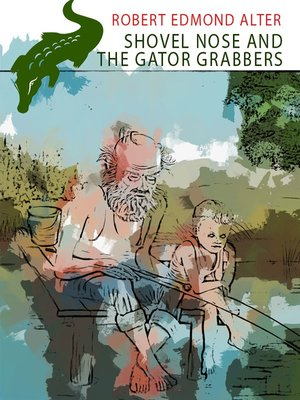 cover image of Shovel Nose and the Gator Grabbers
