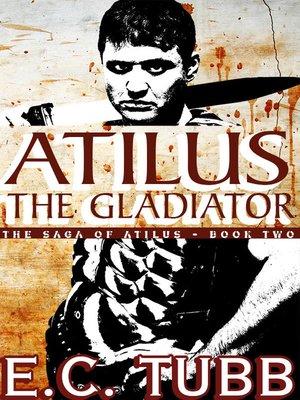 cover image of Atilus the Gladiator