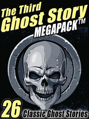 cover image of The Third Ghost Story Megapack