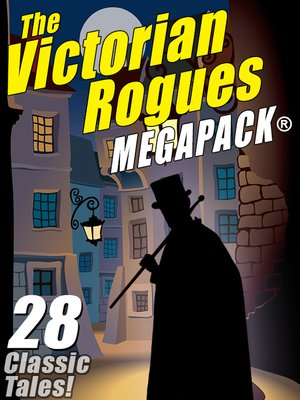 cover image of The Victorian Rogues Megapack